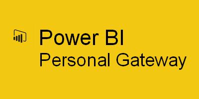 Power BI Personal Gateway Explained